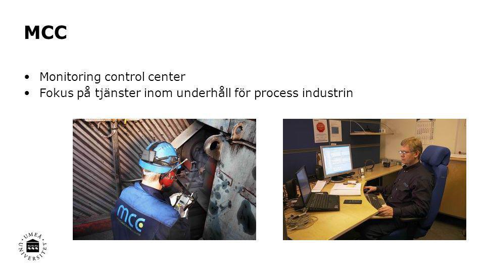 MCC •Monitoring control center •Fokus på tjänster inom underhåll för process industrin