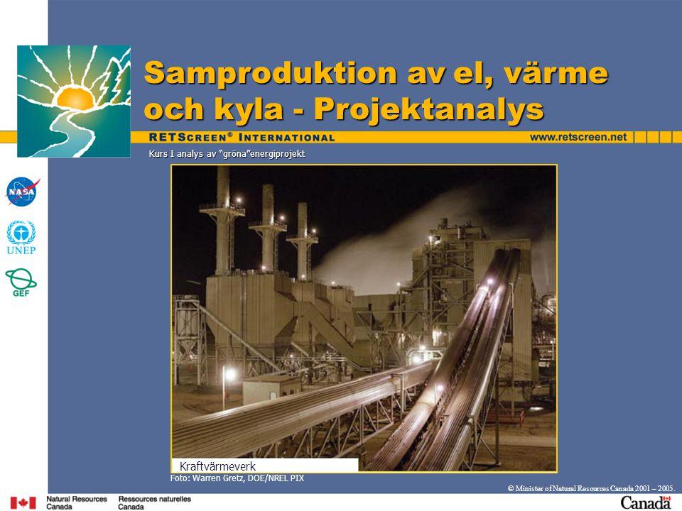 """Kurs I analys av """"gröna""""energiprojekt © Minister of Natural Resources Canada 2001 – 2005. Samproduktion av el, värme och kyla - Projektanalys Foto: Wa"""