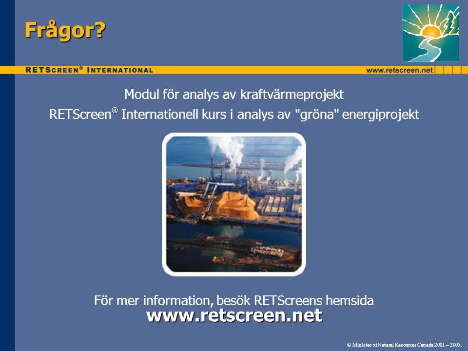© Minister of Natural Resources Canada 2001 – 2005. Frågor? www.retscreen.net För mer information, besök RETScreens hemsida Modul för analys av kraftv