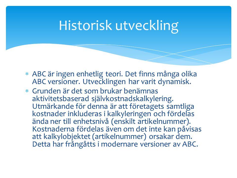  ABC är ingen enhetlig teori.Det finns många olika ABC versioner.