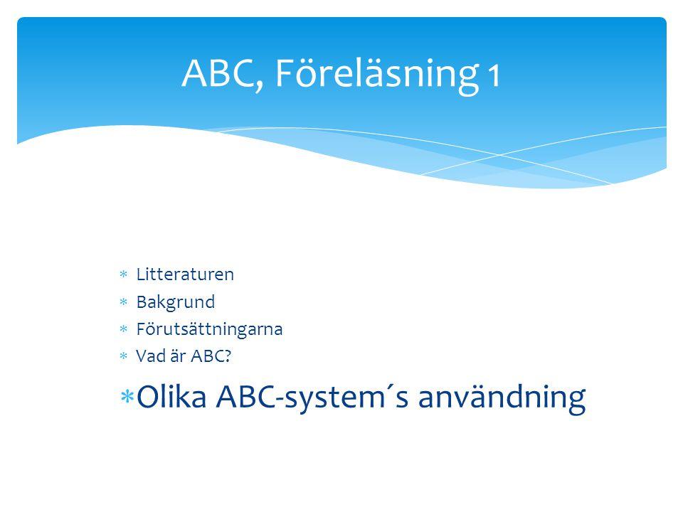  Litteraturen  Bakgrund  Förutsättningarna  Vad är ABC.