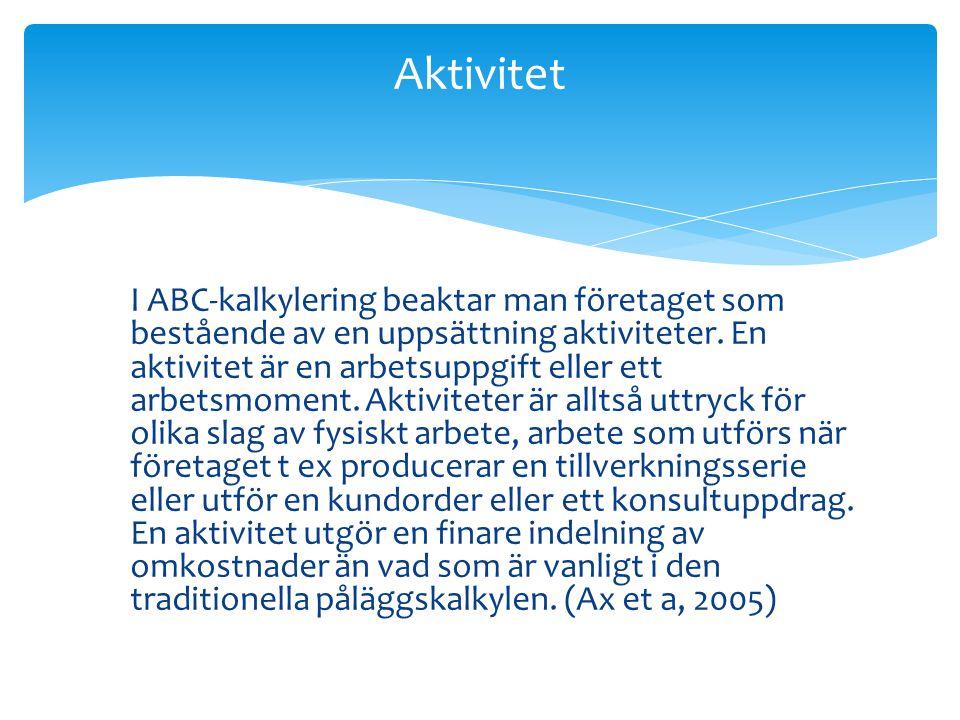 I ABC-kalkylering beaktar man företaget som bestående av en uppsättning aktiviteter.