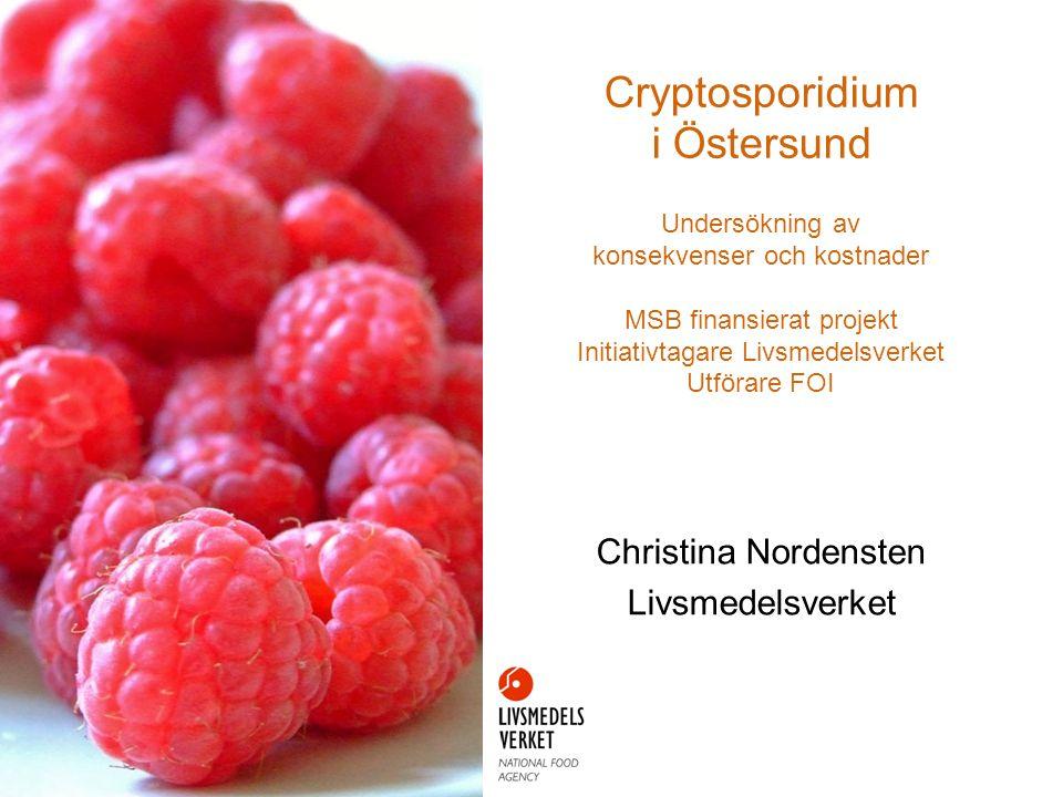 Cryptosporidium i Östersund Undersökning av konsekvenser och kostnader MSB finansierat projekt Initiativtagare Livsmedelsverket Utförare FOI Christina