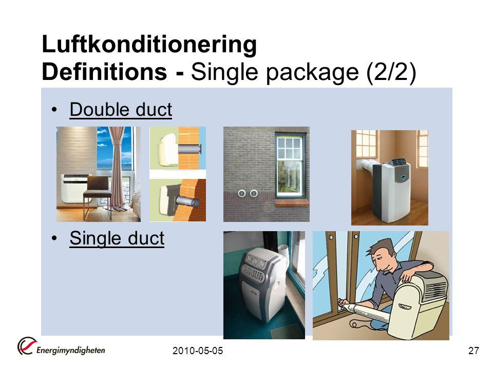 2010-05-0527 Luftkonditionering Definitions - Single package (2/2) •Double duct •Single duct