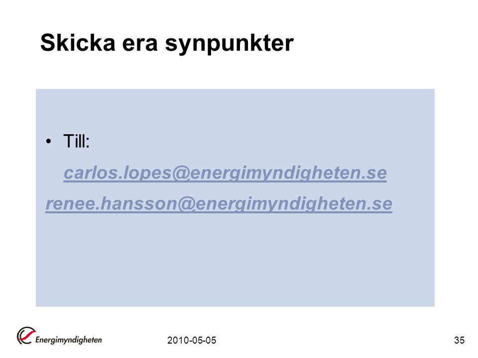 2010-05-0535 Skicka era synpunkter •Till: carlos.lopes@energimyndigheten.se renee.hansson@energimyndigheten.se