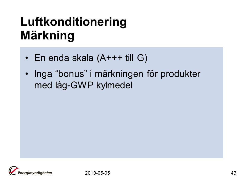 """2010-05-0543 Luftkonditionering Märkning •En enda skala (A+++ till G) •Inga """"bonus"""" i märkningen för produkter med låg-GWP kylmedel"""