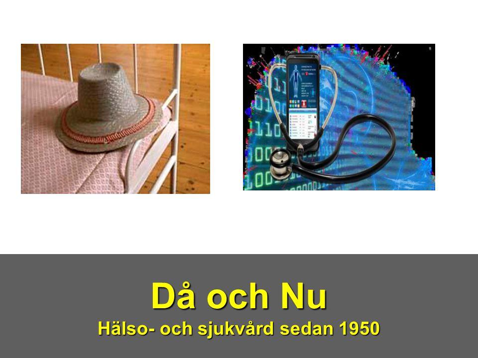 Då och Nu Hälso- och sjukvård sedan 1950