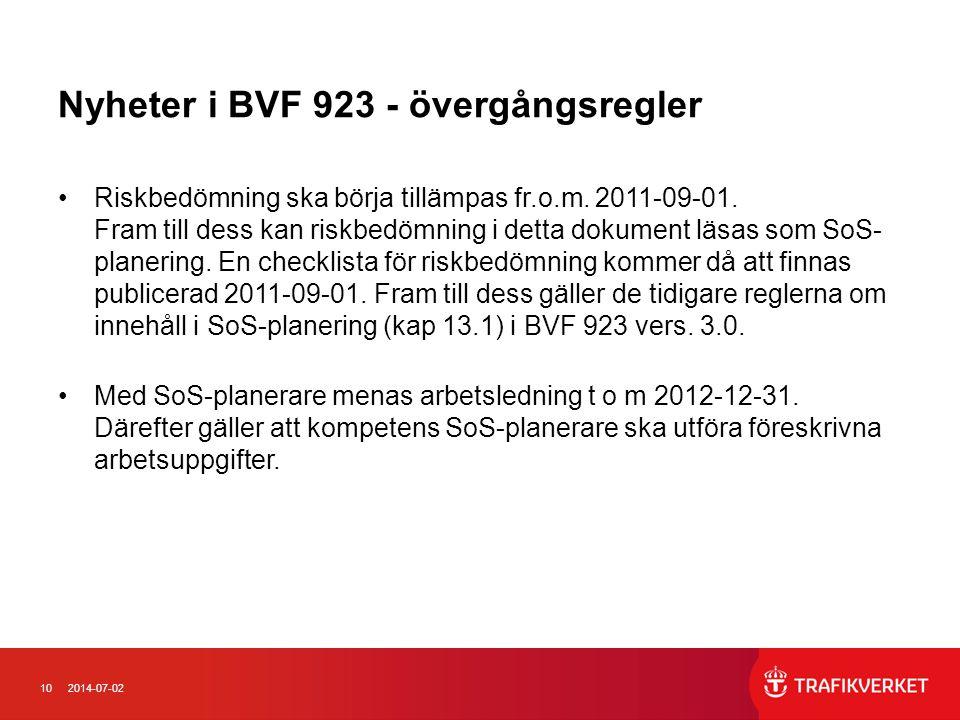 102014-07-02 Nyheter i BVF 923 - övergångsregler •Riskbedömning ska börja tillämpas fr.o.m.