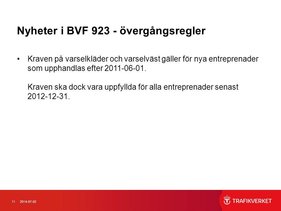 112014-07-02 Nyheter i BVF 923 - övergångsregler •Kraven på varselkläder och varselväst gäller för nya entreprenader som upphandlas efter 2011-06-01.