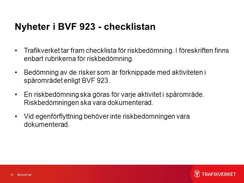 122014-07-02 Nyheter i BVF 923 - checklistan •Trafikverket tar fram checklista för riskbedömning.