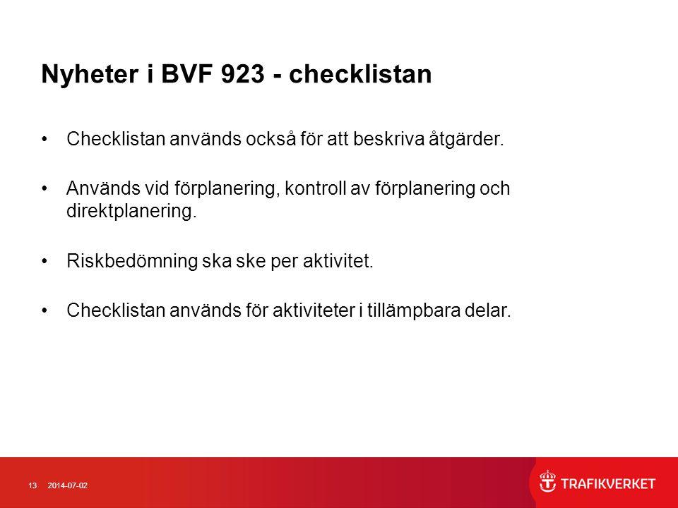 132014-07-02 Nyheter i BVF 923 - checklistan •Checklistan används också för att beskriva åtgärder.