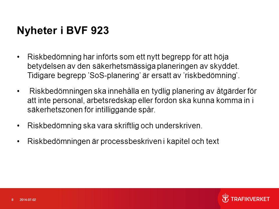 92014-07-02 Nyheter i BVF 923 •Tillsyningsman är SoS-ledare vid A-, L- och E-skydd.