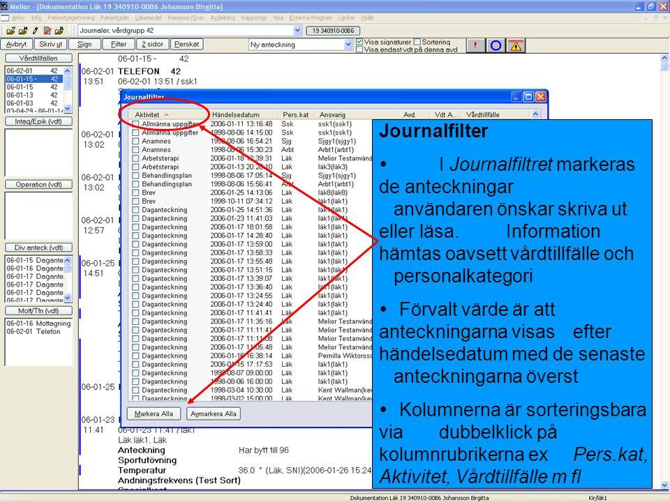 Journalfilter  I Journalfiltret markeras de anteckningar användaren önskar skriva ut eller läsa. Information hämtas oavsett vårdtillfälle och persona