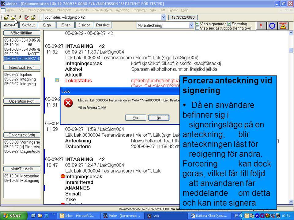 Forcera anteckning vid signering  Då en användare befinner sig i signeringsläge på en anteckning, blir anteckningen låst för redigering för andra. Fo