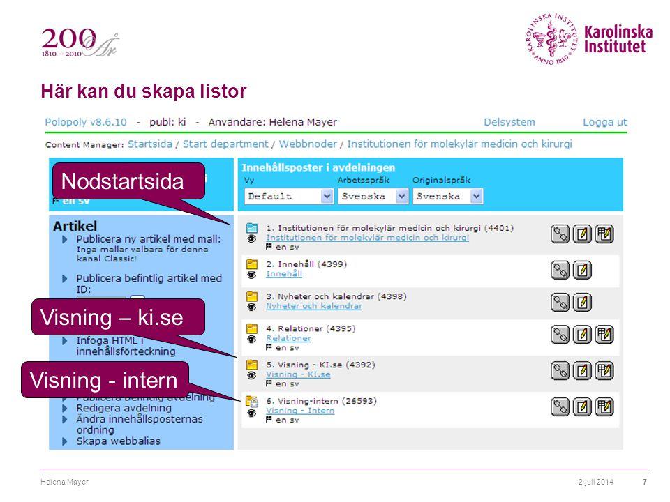 Här kan du skapa listor 2 juli 2014Helena Mayer7 Nodstartsida Visning – ki.se Visning - intern