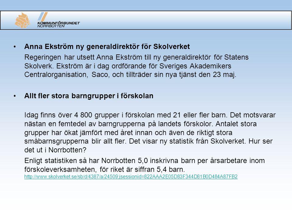 •Anna Ekström ny generaldirektör för Skolverket Regeringen har utsett Anna Ekström till ny generaldirektör för Statens Skolverk. Ekström är i dag ordf
