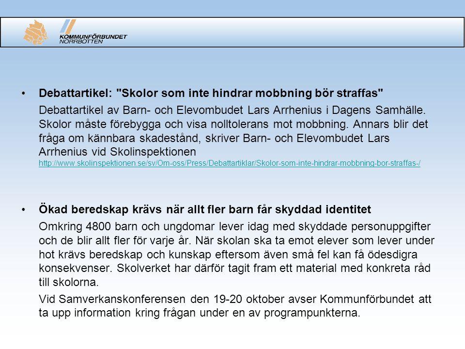 •Debattartikel: Skolor som inte hindrar mobbning bör straffas Debattartikel av Barn- och Elevombudet Lars Arrhenius i Dagens Samhälle.