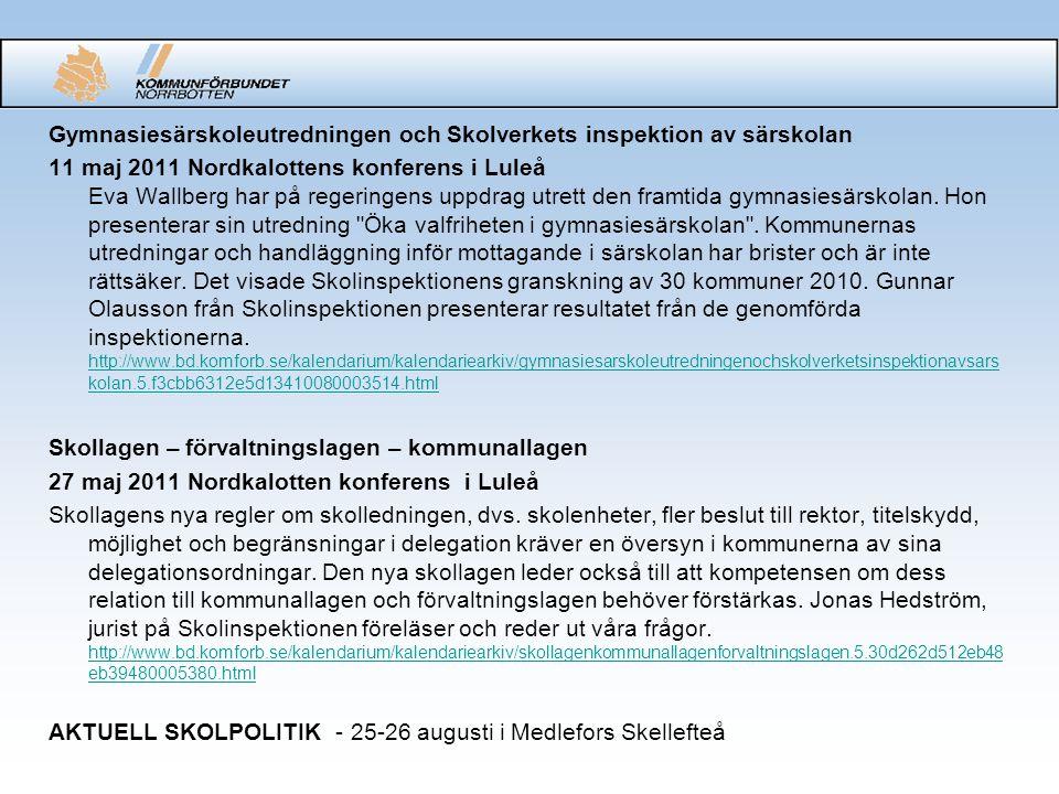 Gymnasiesärskoleutredningen och Skolverkets inspektion av särskolan 11 maj 2011 Nordkalottens konferens i Luleå Eva Wallberg har på regeringens uppdrag utrett den framtida gymnasiesärskolan.