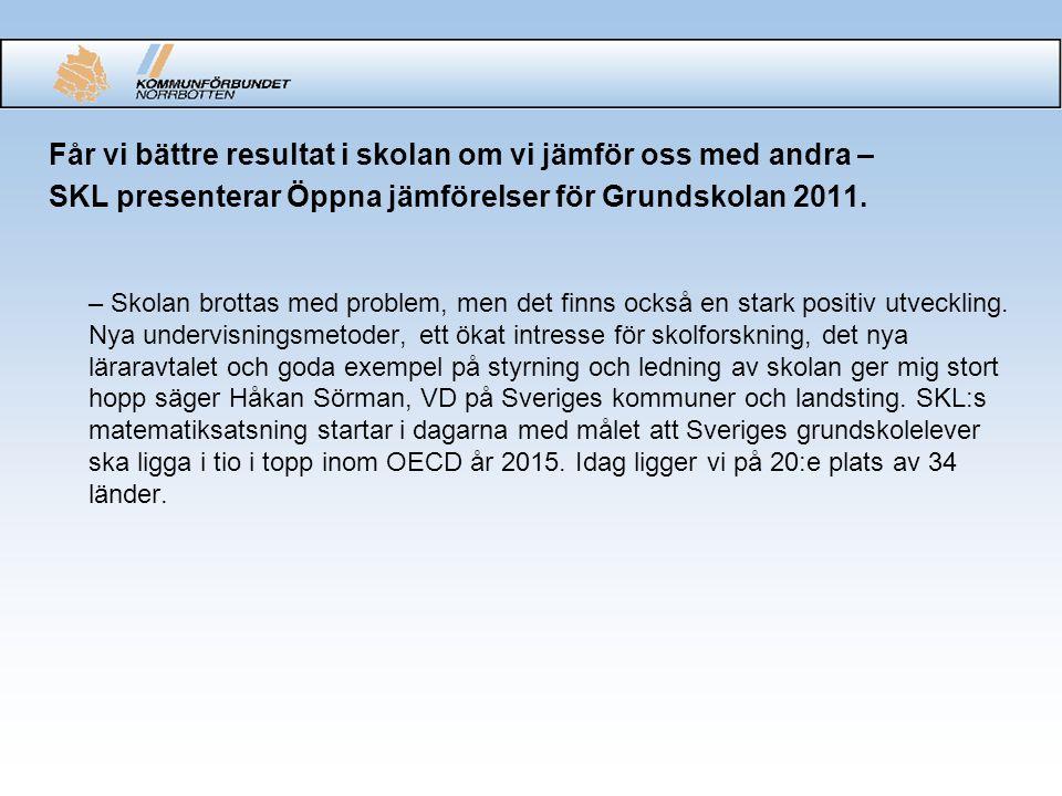 Får vi bättre resultat i skolan om vi jämför oss med andra – SKL presenterar Öppna jämförelser för Grundskolan 2011.
