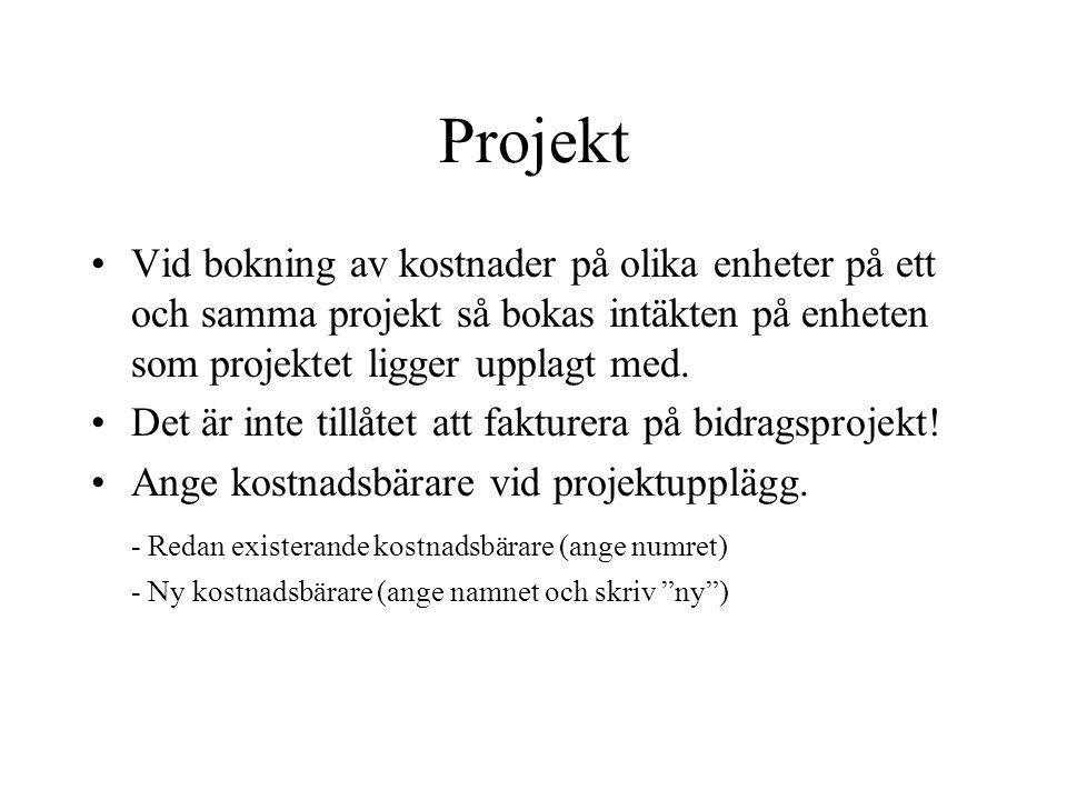Projekt •Vid bokning av kostnader på olika enheter på ett och samma projekt så bokas intäkten på enheten som projektet ligger upplagt med. •Det är int