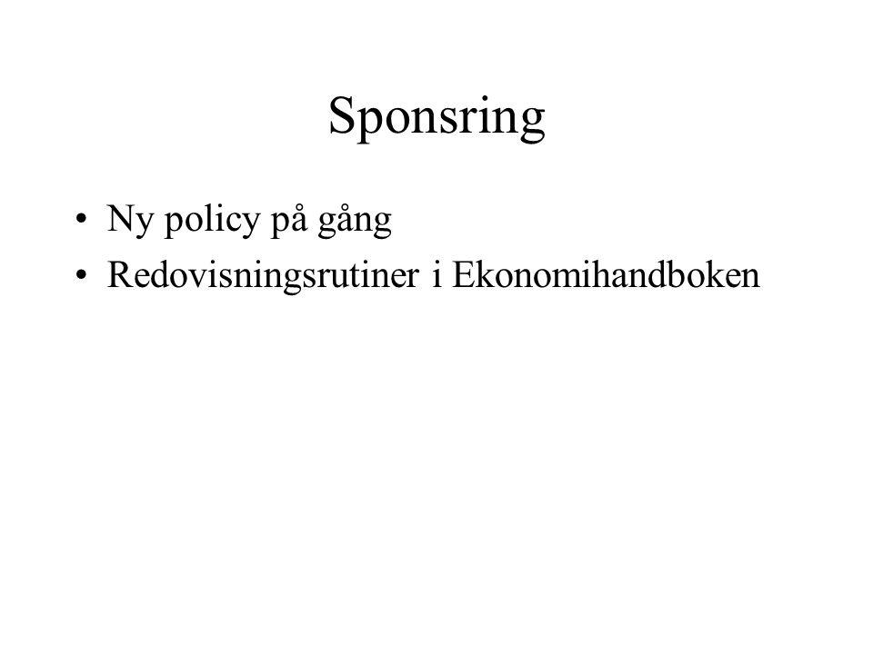 Sponsring •Ny policy på gång •Redovisningsrutiner i Ekonomihandboken