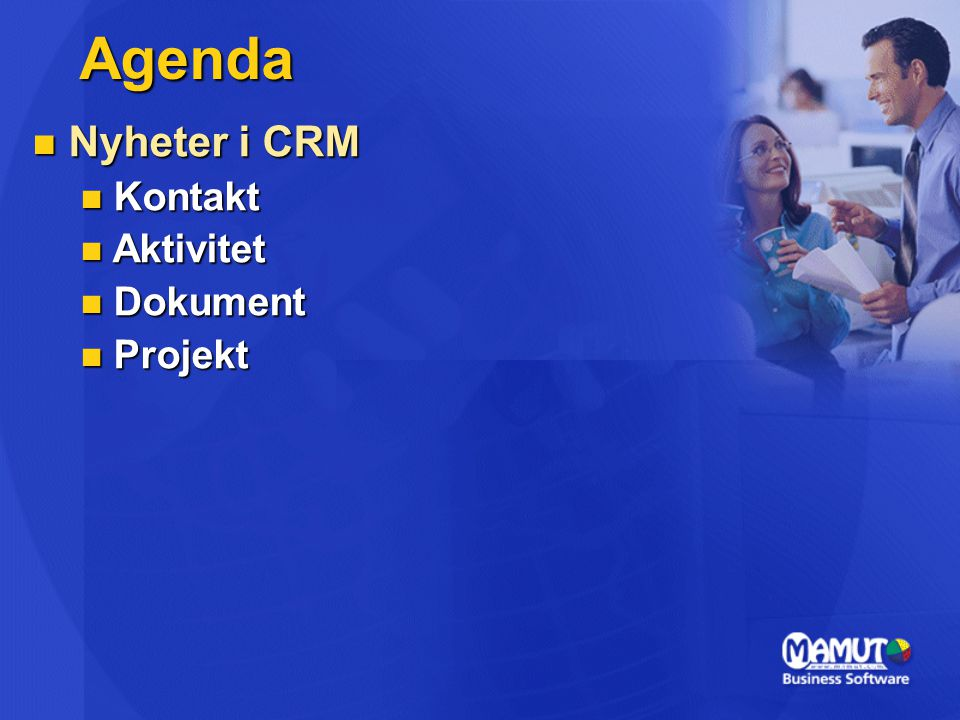 Agenda  Nyheter i CRM  Kontakt  Aktivitet  Dokument  Projekt