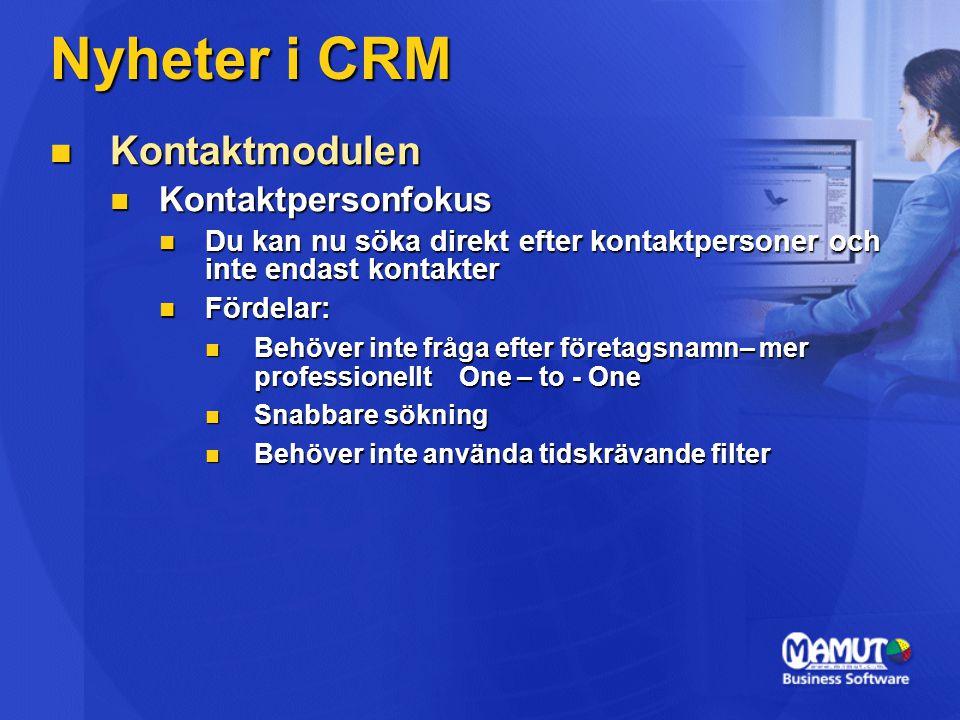 Nyheter i CRM  Kontaktmodulen  Kontaktpersonfokus  Du kan nu söka direkt efter kontaktpersoner och inte endast kontakter  Fördelar:  Behöver inte