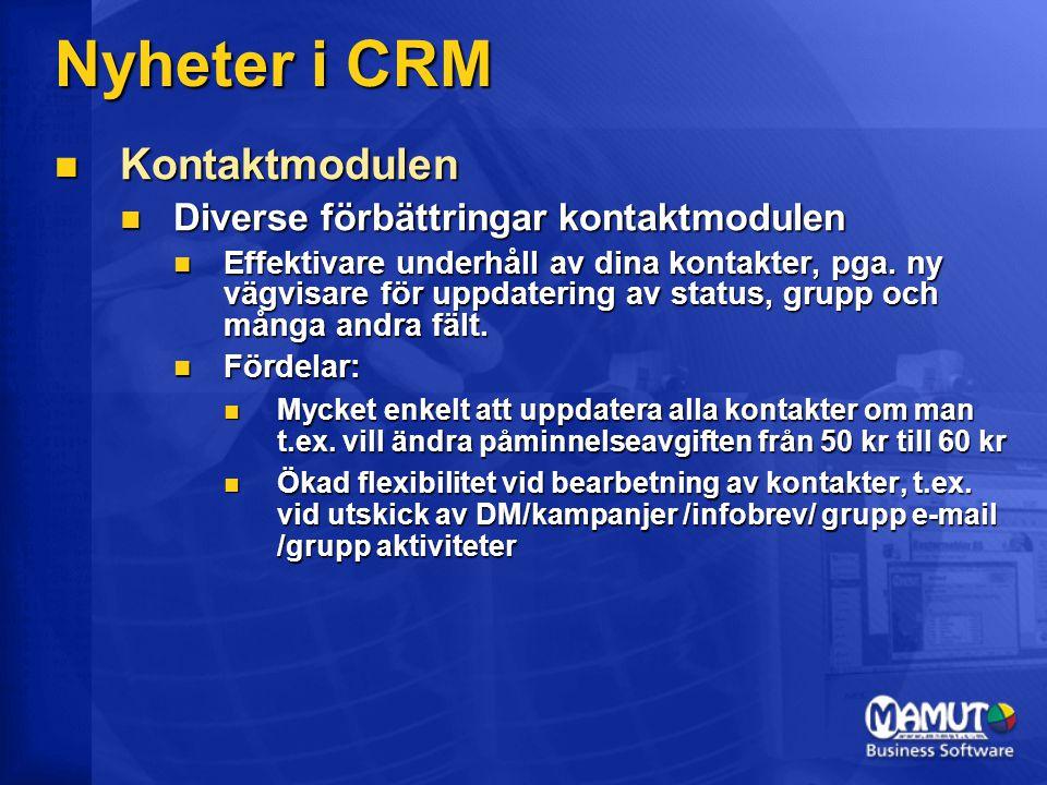 Nyheter i CRM  Kontaktmodulen  Diverse förbättringar kontaktmodulen  Effektivare underhåll av dina kontakter, pga. ny vägvisare för uppdatering av