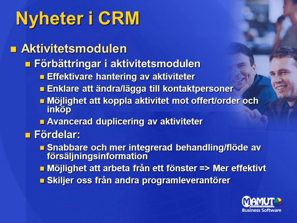  Aktivitetsmodulen  Förbättringar i aktivitetsmodulen  Effektivare hantering av aktiviteter  Enklare att ändra/lägga till kontaktpersoner  Möjlig