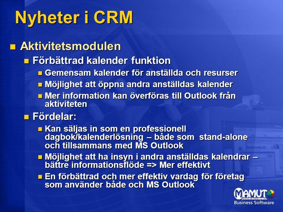  Aktivitetsmodulen  Förbättrad kalender funktion  Gemensam kalender för anställda och resurser  Möjlighet att öppna andra anställdas kalender  Me