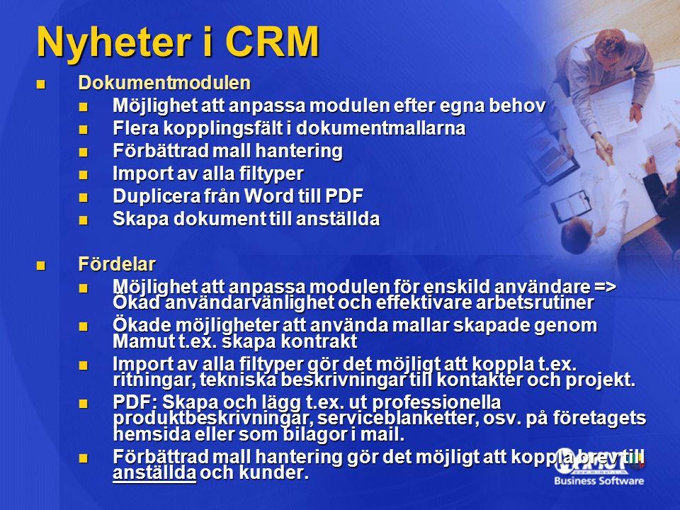  Dokumentmodulen  Möjlighet att anpassa modulen efter egna behov  Flera kopplingsfält i dokumentmallarna  Förbättrad mall hantering  Import av al