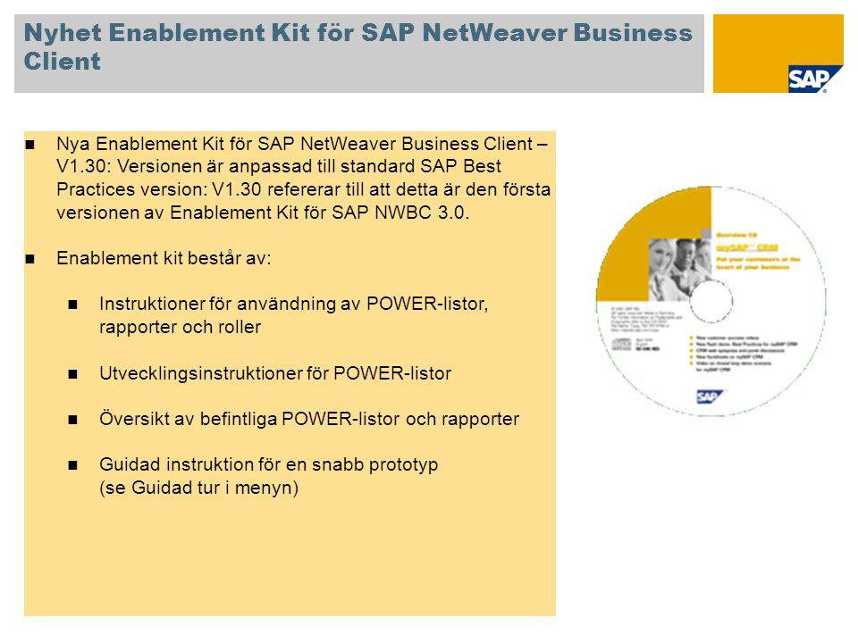 Nyhet Enablement Kit för SAP NetWeaver Business Client  Nya Enablement Kit för SAP NetWeaver Business Client – V1.30: Versionen är anpassad till stan