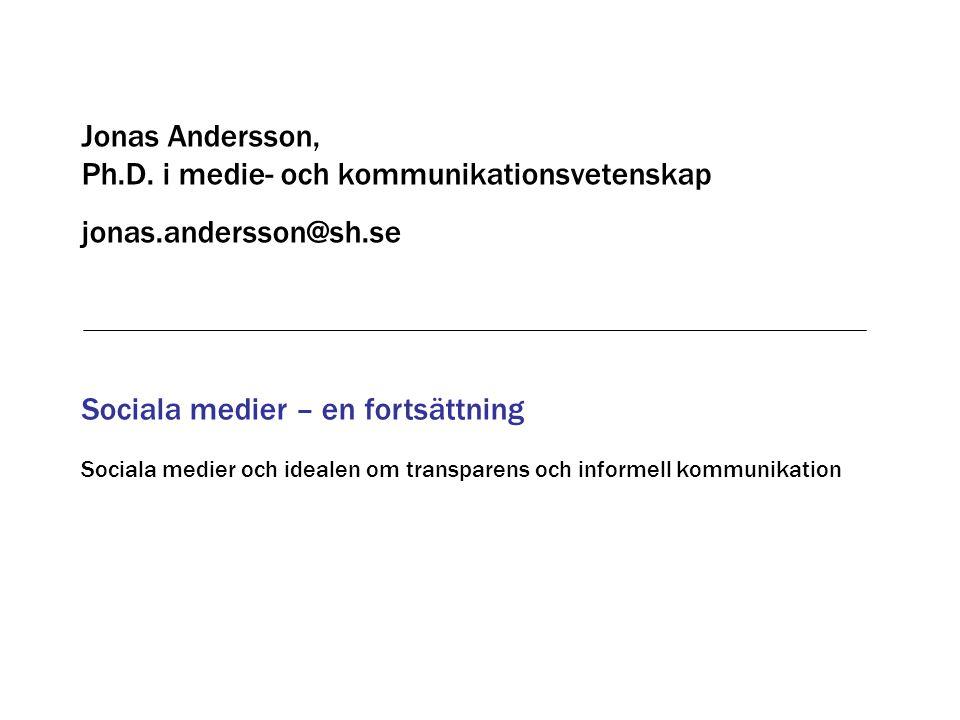 Sociala medier – en fortsättning Jonas Andersson, Ph.D. i medie- och kommunikationsvetenskap jonas.andersson@sh.se Sociala medier och idealen om trans