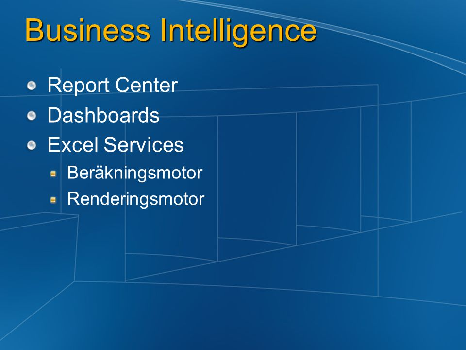 Business Intelligence Report Center Dashboards Excel Services Beräkningsmotor Renderingsmotor