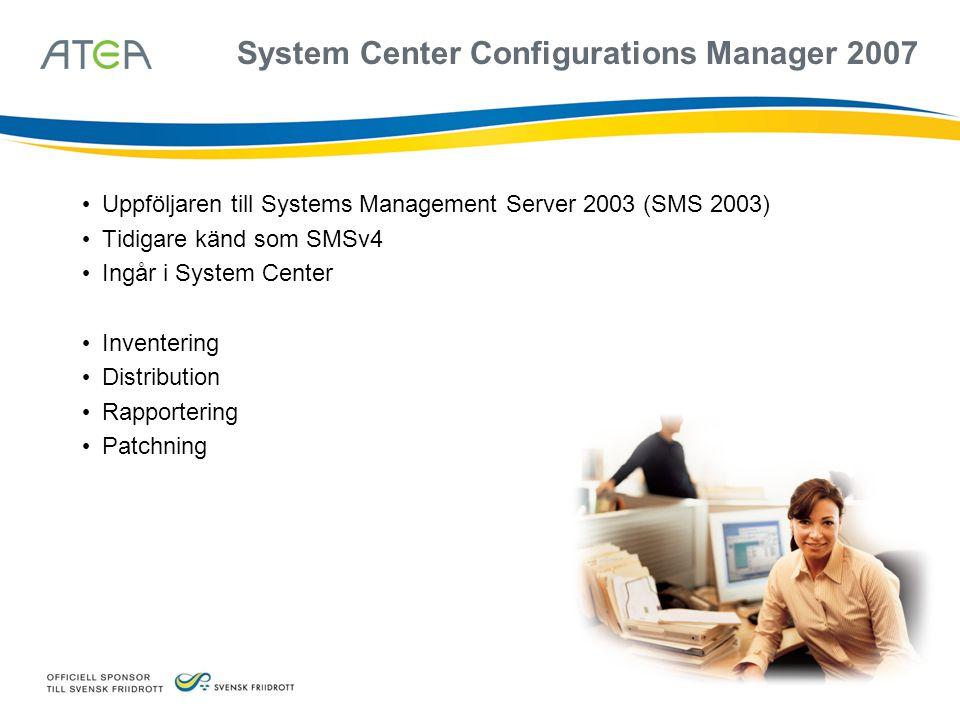 System Center Configurations Manager 2007 • Uppföljaren till Systems Management Server 2003 (SMS 2003) • Tidigare känd som SMSv4 • Ingår i System Cent