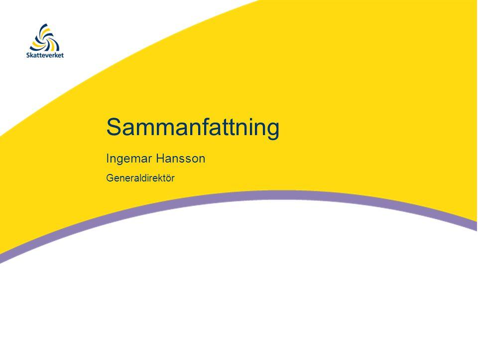 Sammanfattning Ingemar Hansson Generaldirektör