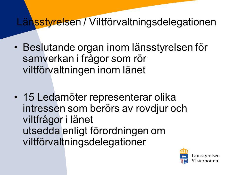 Länsstyrelsen / Viltförvaltningsdelegationen •Beslutande organ inom länsstyrelsen för samverkan i frågor som rör viltförvaltningen inom länet •15 Leda