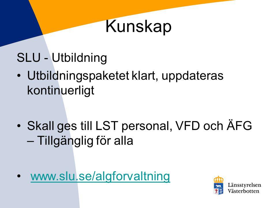 Kunskap SLU - Utbildning •Utbildningspaketet klart, uppdateras kontinuerligt •Skall ges till LST personal, VFD och ÄFG – Tillgänglig för alla • www.sl