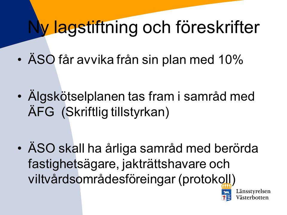 Ny lagstiftning och föreskrifter •ÄSO får avvika från sin plan med 10% •Älgskötselplanen tas fram i samråd med ÄFG (Skriftlig tillstyrkan) •ÄSO skall