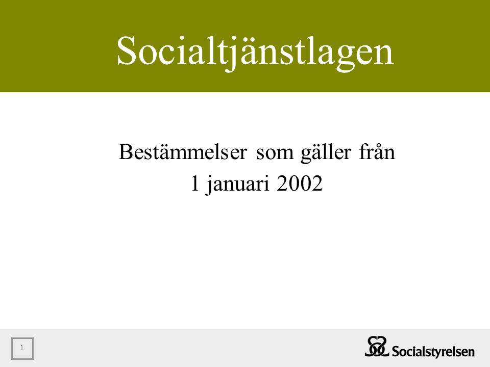 1 Socialtjänstlagen Bestämmelser som gäller från 1 januari 2002