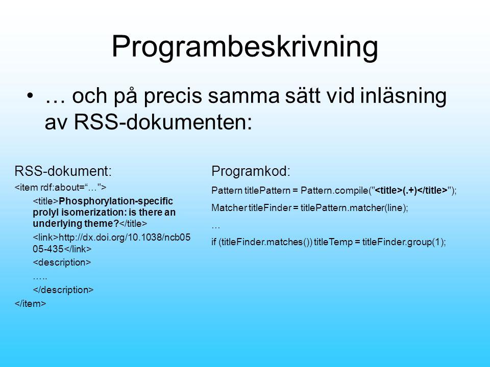 Programbeskrivning •… och på precis samma sätt vid inläsning av RSS-dokumenten: RSS-dokument: Phosphorylation-specific prolyl isomerization: is there an underlying theme.