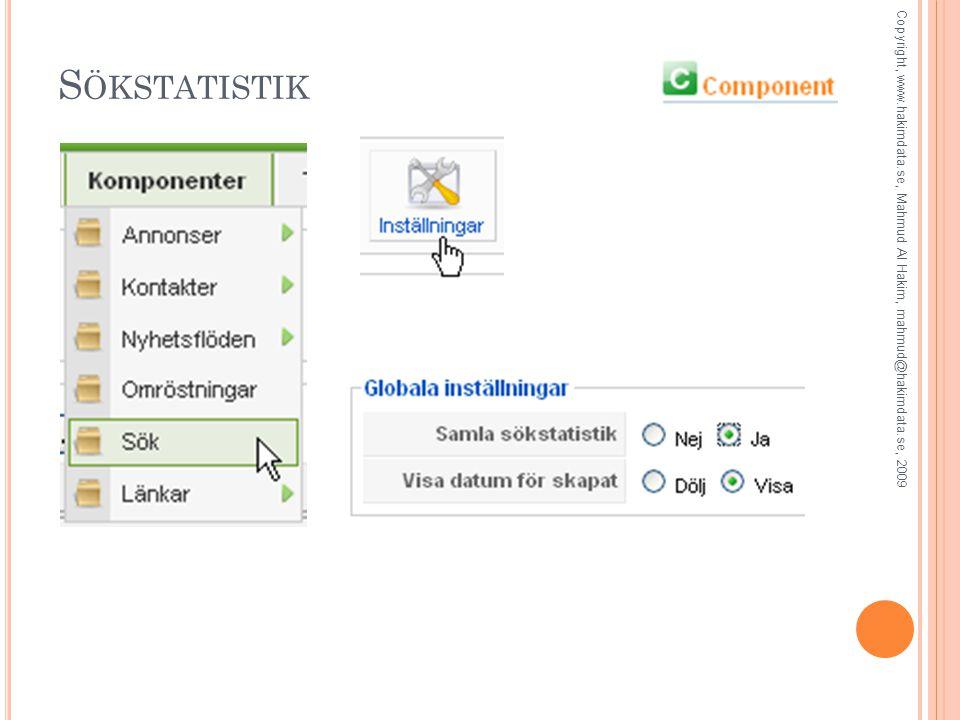 S ÖKSTATISTIK Copyright, www.hakimdata.se, Mahmud Al Hakim, mahmud@hakimdata.se, 2009