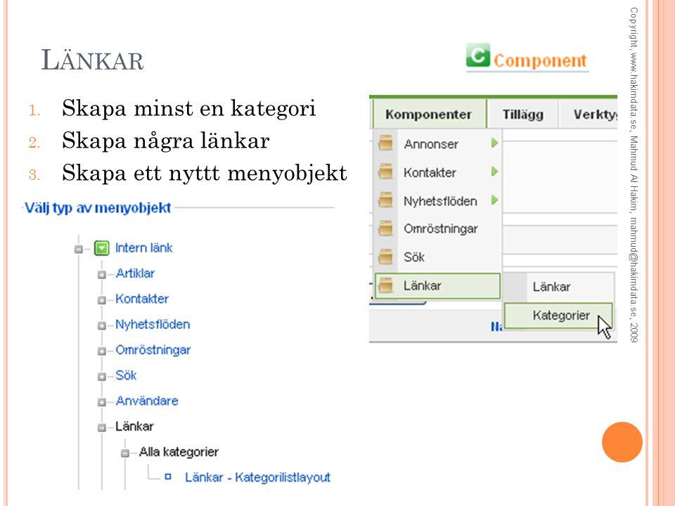 L ÄNKAR 1. Skapa minst en kategori 2. Skapa några länkar 3.