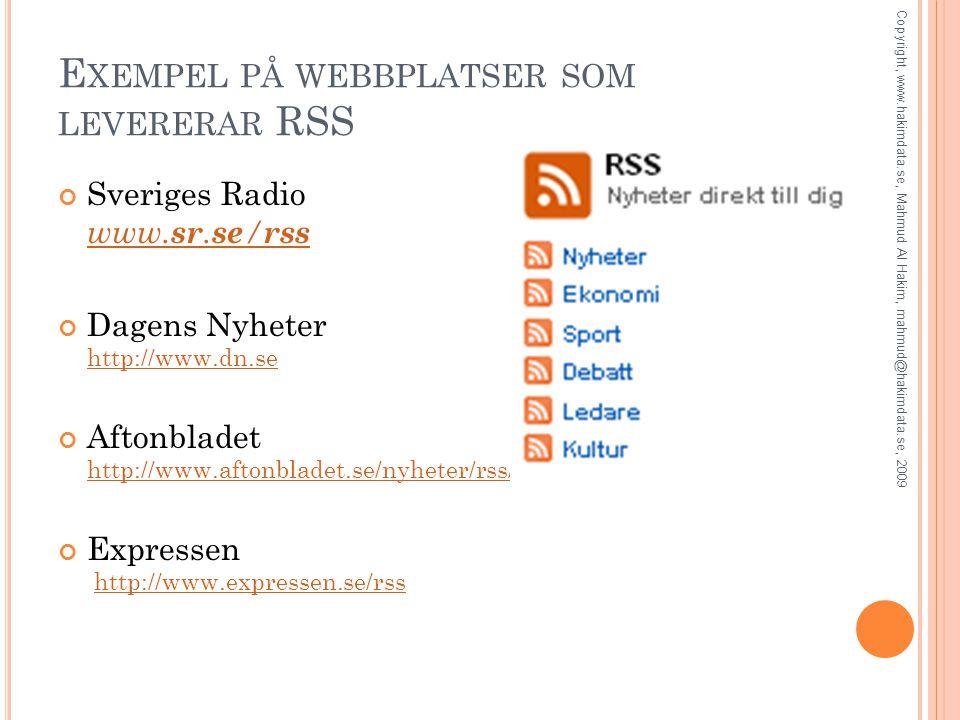 E XEMPEL PÅ WEBBPLATSER SOM LEVERERAR RSS Sveriges Radio www.
