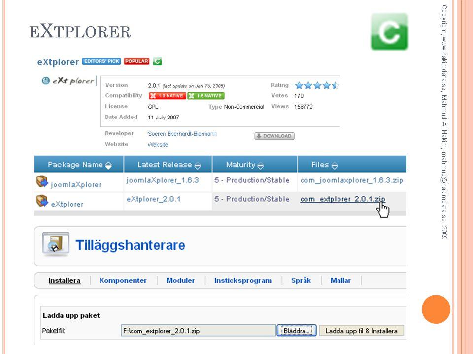 E X TPLORER Copyright, www.hakimdata.se, Mahmud Al Hakim, mahmud@hakimdata.se, 2009