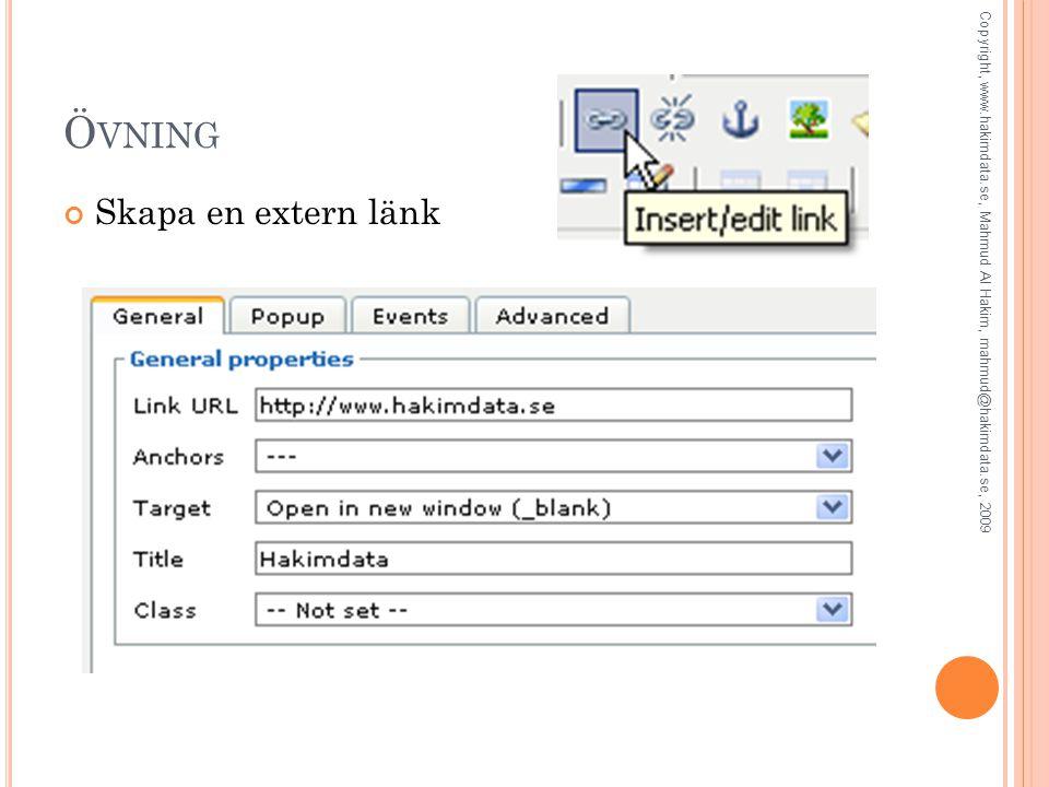 Ö VNING Skapa en extern länk Copyright, www.hakimdata.se, Mahmud Al Hakim, mahmud@hakimdata.se, 2009