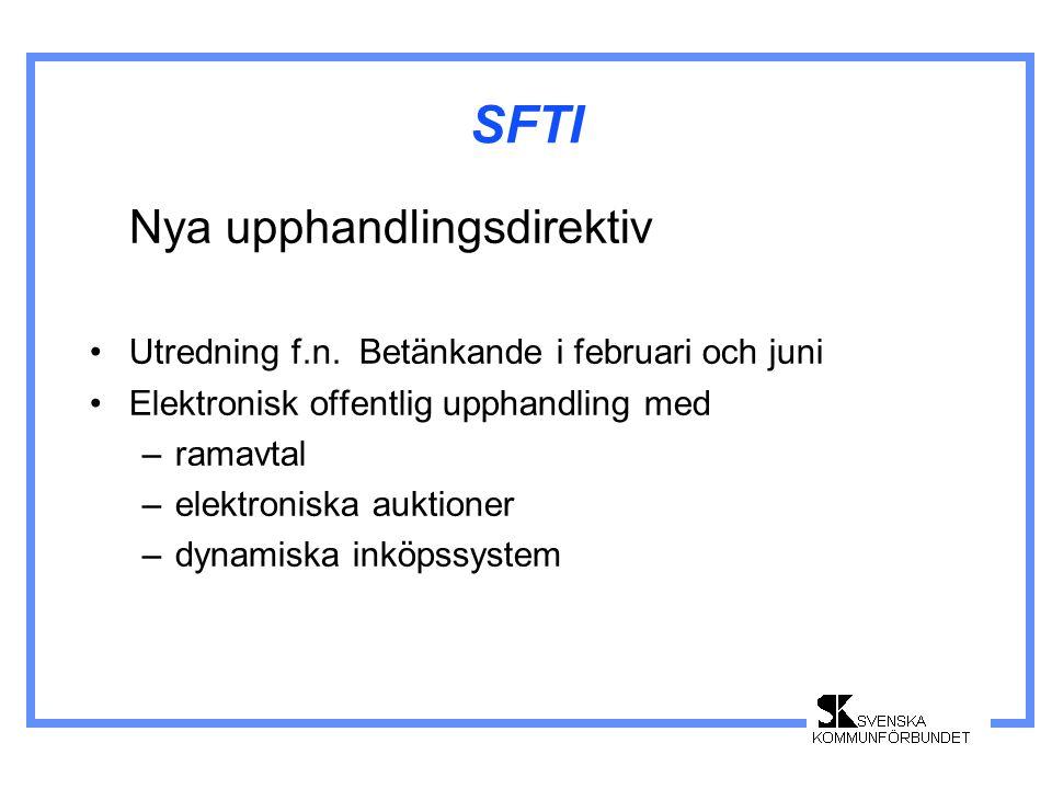 SFTI Nya upphandlingsdirektiv •Utredning f.n.
