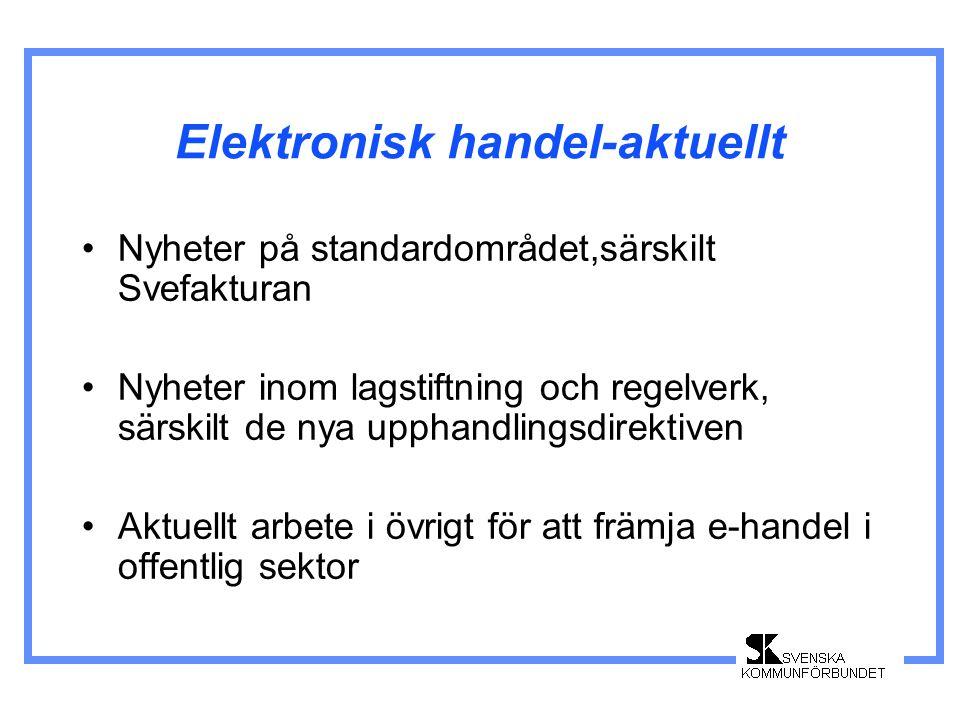Elektronisk handel Svenska Kommunförbundet och Landstingsförbundet arbetar med att främja införandet av e-handel i kommuner och landsting.