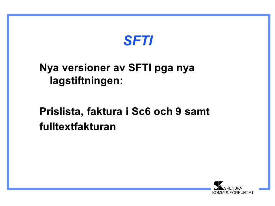 Elektronisk handel-nyheter •Nu kompletterar vi SFTI med standard för en enkel e-faktura(Svefakturan) - Syfte: att underlätta att få med små-och medelstora leverantörer.
