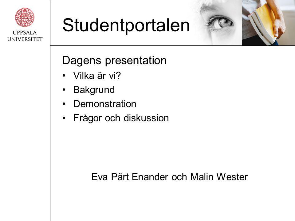 Studentportalen Dagens presentation •Vilka är vi.